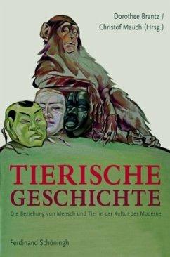 Tierische Geschichte - Brantz, Dorothee; Brucker, Renate; Enright, Kelly; Feller, David Allan; Hehenberger, Susanne; Hochadel, Oliver