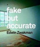 Fake but Accurate, Edwin Zwakman