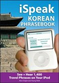 Ispeak Korean Phrasebook (MP3 Disc): See + Hear 1,200 Travel Phrases on Your iPod
