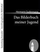 Das Bilderbuch meiner Jugend - Sudermann, Hermann