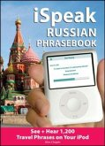 Ispeak Russian Phrasebook (MP3 Disc + Guide): See+ Hear 1,200 Travel Phrases on Your iPod [With Book]