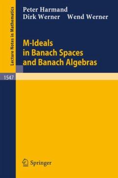 M-Ideals in Banach Spaces and Banach Algebras - Harmand, Peter; Werner, Dirk; Werner, Wend