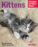 Kittens: Everything about Selection, Care, Nutrition, and Behavior