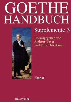 Goethe-Handbuch Supplemente - Beyer, Andreas / Osterkamp, Ernst (Hrsg.)