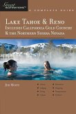 Explorer's Guides: Lake Tahoe & Reno: Includes California Gold Country & the Northern Sierra Nevada: A Complete Guide