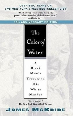 the theme of identity in james mcbrides the color of water Read this full essay on the color of water by james mcbride the novel, the   this technique further helps contribute to the theme of self-identity throughout.
