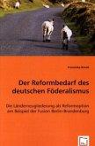 Der Reformbedarf des deutschen Föderalismus