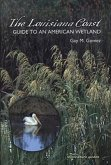 The Louisiana Coast: Guide to an American Wetland