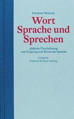 Wort Sprache und Sprechen - Weinreb, Friedrich