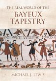 The Real World of the Bayeux Tapestry