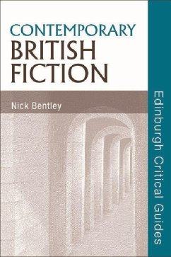 Contemporary British Fiction - Bentley, Nick