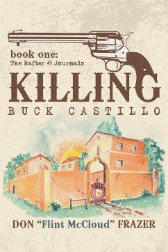 Killing Buck Castillo - Frazer, Don