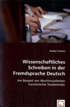 Wissenschaftliches Schreiben in der Fremdsprache Deutsch