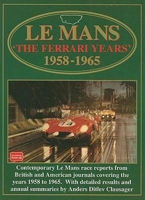 Le Mans The Ferrari Years 1958 1965 Von R M Clarke Englisches Buch Bücher De