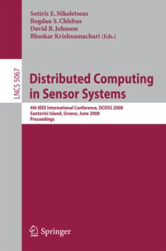 Distributed Computing in Sensor Systems - Nikoletseas, Sotiris / Chlebus, Bogdan / Johnson, David B. / Krishnamachari, Bhaskar (eds.)