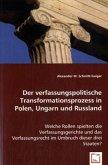 Der verfassungspolitische Transformationsprozess in Polen, Ungarn und Russland