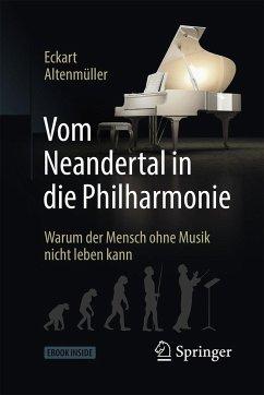 Vom Neandertal in die Philharmonie - Altenmüller, Eckart