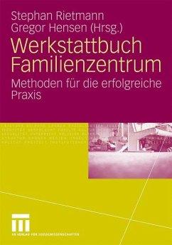 Werkstattbuch Familienzentrum - Rietmann, Stephan / Hensen, Gregor (Hrsg.)