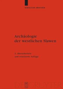 Archäologie der westlichen Slawen - Brather, Sebastian