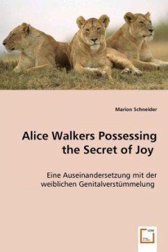 Alice Walkers Possessing the Secret of Joy