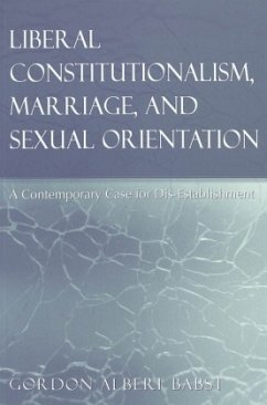 Liberal Constitutionalism, Marriage, and Sexual Orientation - Babst, Gordon Albert