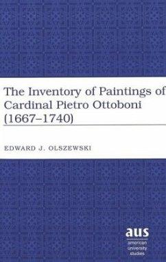 The Inventory of Paintings of Cardinal Pietro Ottoboni (1667-1740) - Olszewski, Edward J.