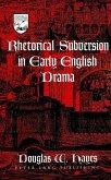 Rhetorical Subversion in Early English Drama
