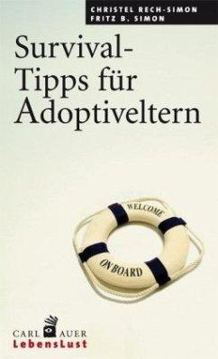 Survival-Tipps für Adoptiveltern - Rech-Simon, Christel; Simon, Fritz B.