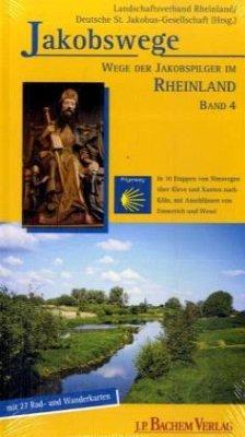 Jakobswege 04. Wege der Jakobspilger im Rheinland - Heusch-Altenstein, Annette; Kühn, Christoph