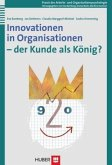 Innovationen in Organisationen - der Kunde als König?