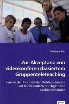 Zur Akzeptanz von videokonferenzbasiertem Gruppenteleteaching