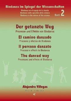 Der getanzte Weg / El camino danzado / Il perco...