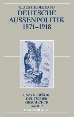 Deutsche Außenpolitik 1871-1918 - Hildebrand, Klaus