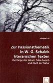 Zur Passionsthematik in W. G. Sebalds literarischen Texten