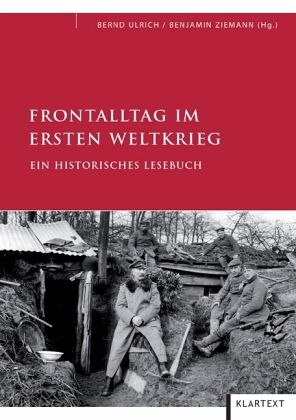 Frontalltag im Ersten Weltkrieg