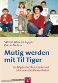 Mutig werden mit Til Tiger