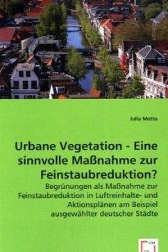 Urbane Vegetation - Eine sinnvolle Maßnahme zur Feinstaubreduktion?