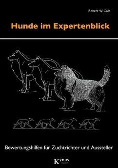 Hunde im Expertenblick - Cole, Robert W.