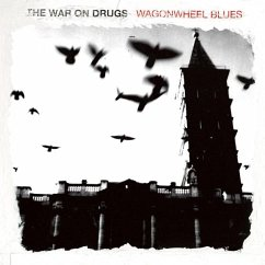 Wagonwheel Blues - War On Drugs,The