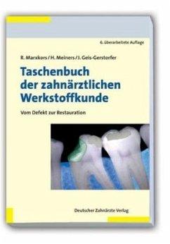 Taschenbuch der zahnärztlichen Werkstoffkunde - Marxkors, Reinhard; Meiners, Hermann; Geis-Gerstdorfer, Jürgen
