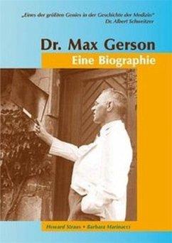 Dr. Max Gerson - Eine Biographie - Straus, Howard; Marinacci, Barbara