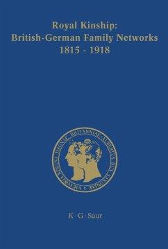 Royal Kinship. Anglo-German Family Networks 1815-1918 - Urbach, Karina (ed.)