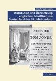 Distribution und Übersetzung englischen Schrifttums im Deutschland des 18. Jahrhunderts
