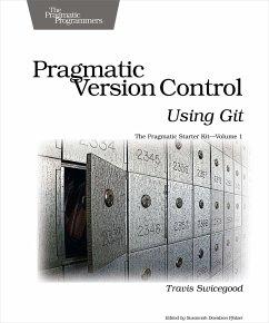 Pragmatic Version Control Using Git - Swicegood, Travis