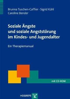 Soziale Ängste und soziale Angststörung im Kindes- und Jugendalter/CD-ROM - Tuschen-Caffier, Brunna; Kühl, Sigrid; Bender, Caroline