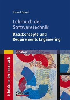 Lehrbuch der Softwaretechnik: Basiskonzepte und Requirements Engineering - Balzert, Helmut