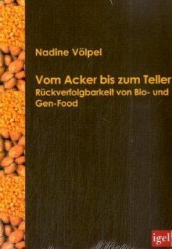 Vom Acker bis zum Teller - Völpel, Nadine