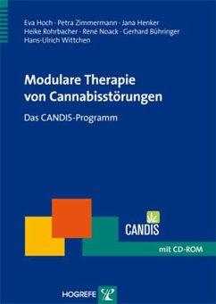 Modulare Therapie von Cannabisstörungen - Bühringer, Gerhard; Henker, Jana; Hoch, Eva; Noack, René; Rohrbacher, Heike; Wittchen, Hans-Ulrich; Zimmermann, Petra