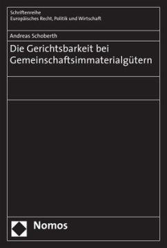 Die Gerichtsbarkeit bei Gemeinschaftsimmaterialgütern - Schoberth, Andreas
