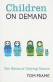 Children on Demand: The Ethics of Defying Nature